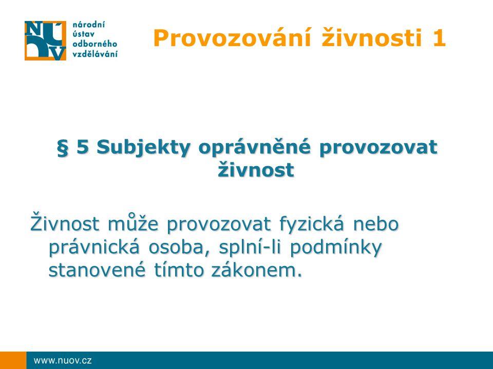 § 5 Subjekty oprávněné provozovat živnost