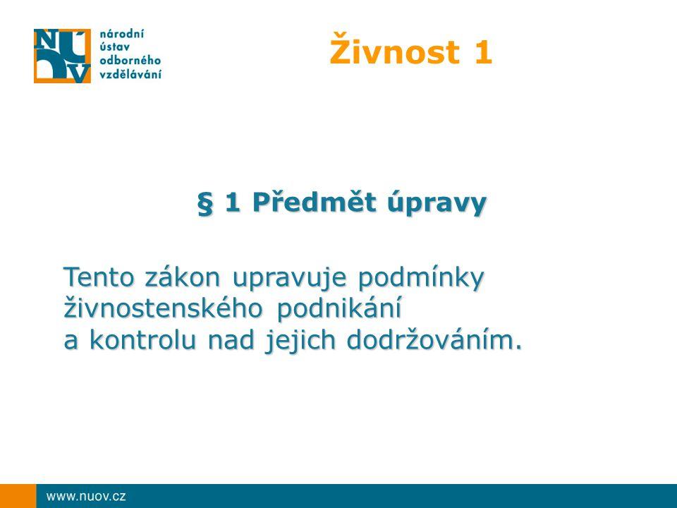 Živnost 1 § 1 Předmět úpravy