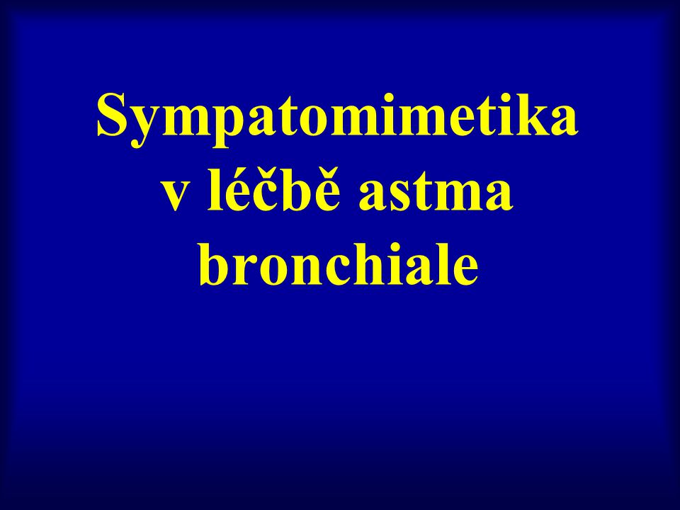 Sympatomimetika v léčbě astma bronchiale