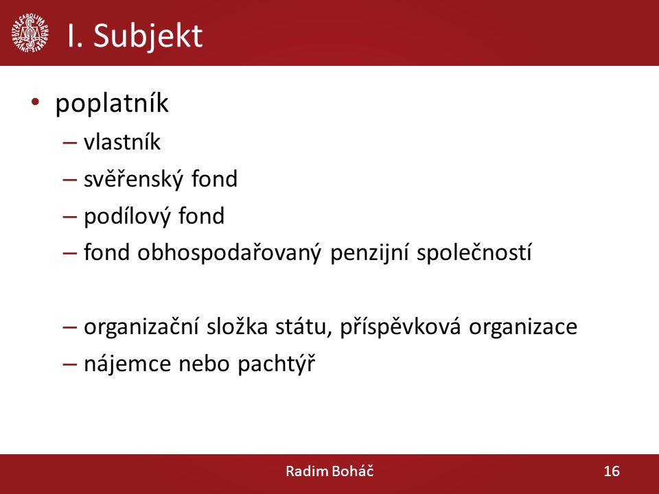 I. Subjekt poplatník vlastník svěřenský fond podílový fond