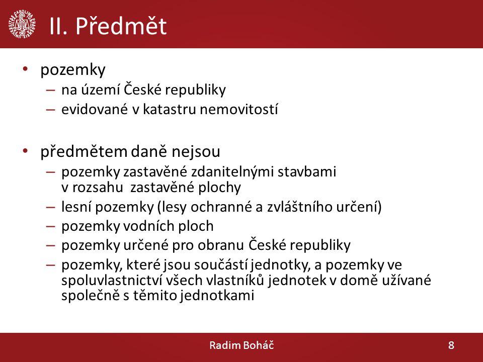 II. Předmět pozemky předmětem daně nejsou na území České republiky