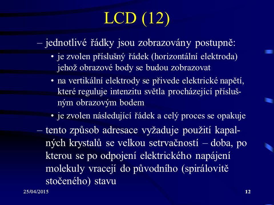 LCD (12) jednotlivé řádky jsou zobrazovány postupně: