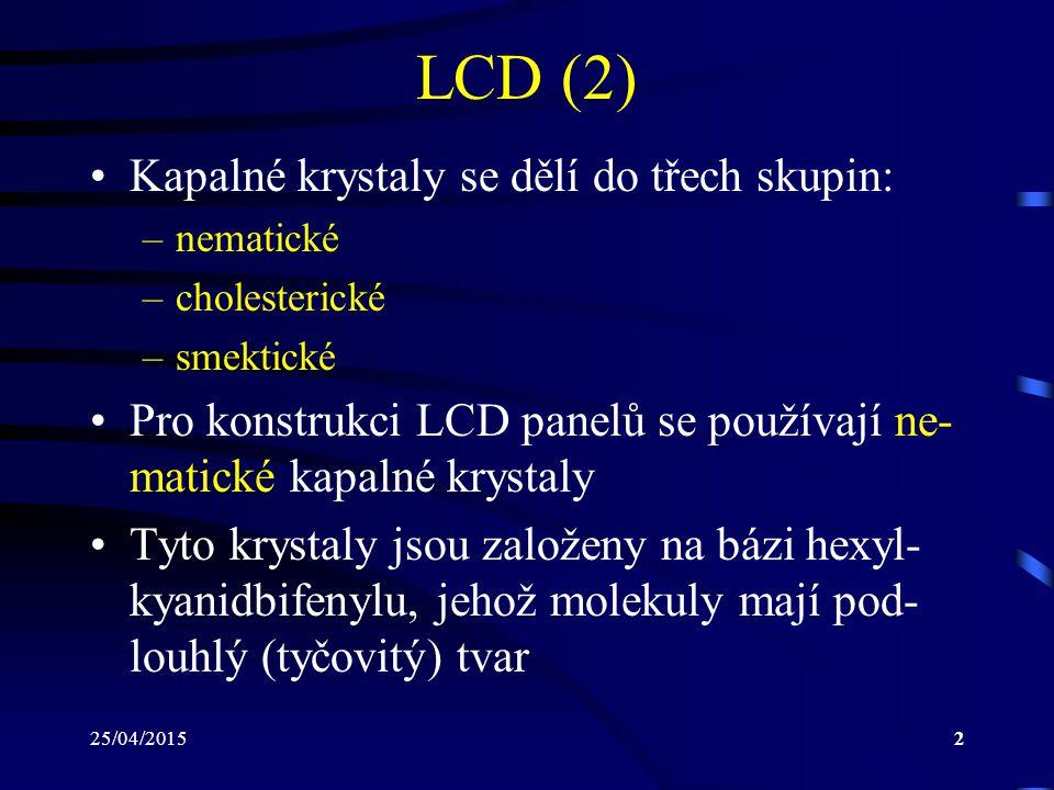 LCD (2) Kapalné krystaly se dělí do třech skupin: