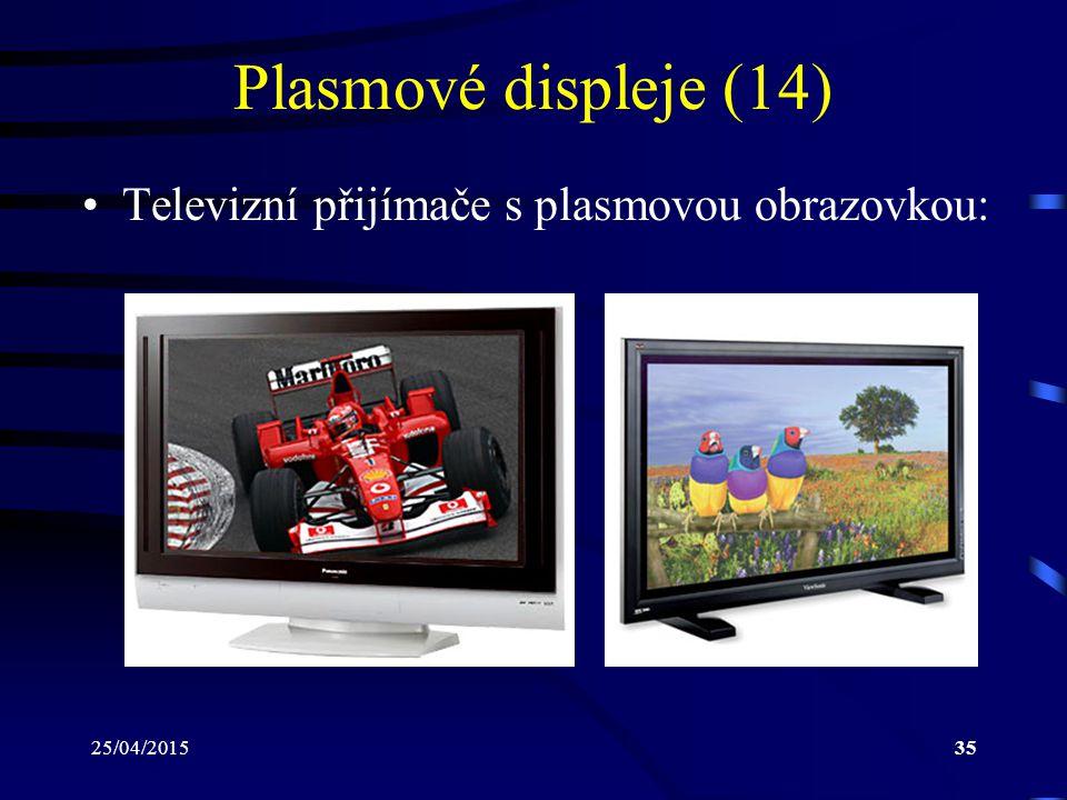 Plasmové displeje (14) Televizní přijímače s plasmovou obrazovkou: