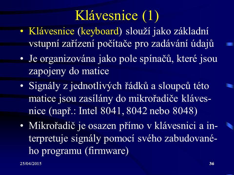 Klávesnice (1) Klávesnice (keyboard) slouží jako základní vstupní zařízení počítače pro zadávání údajů.