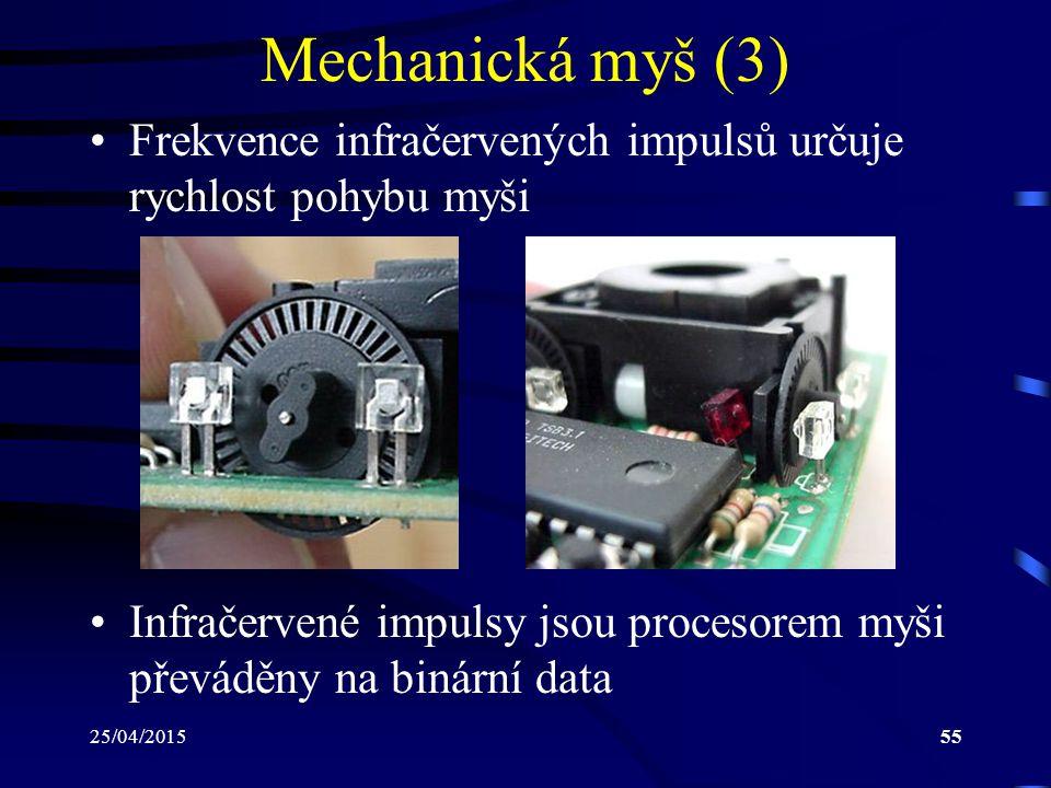 Mechanická myš (3) Frekvence infračervených impulsů určuje rychlost pohybu myši. Infračervené impulsy jsou procesorem myši převáděny na binární data.