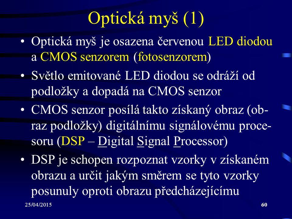Optická myš (1) Optická myš je osazena červenou LED diodou a CMOS senzorem (fotosenzorem)