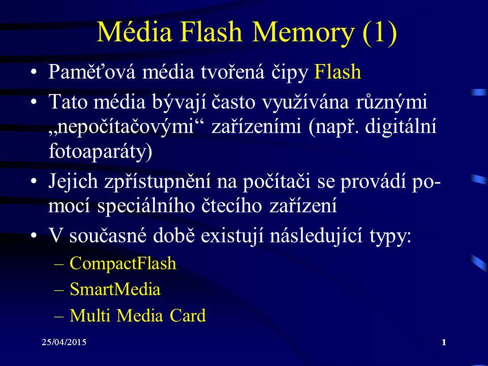Média Flash Memory (1) Paměťová média tvořená čipy Flash
