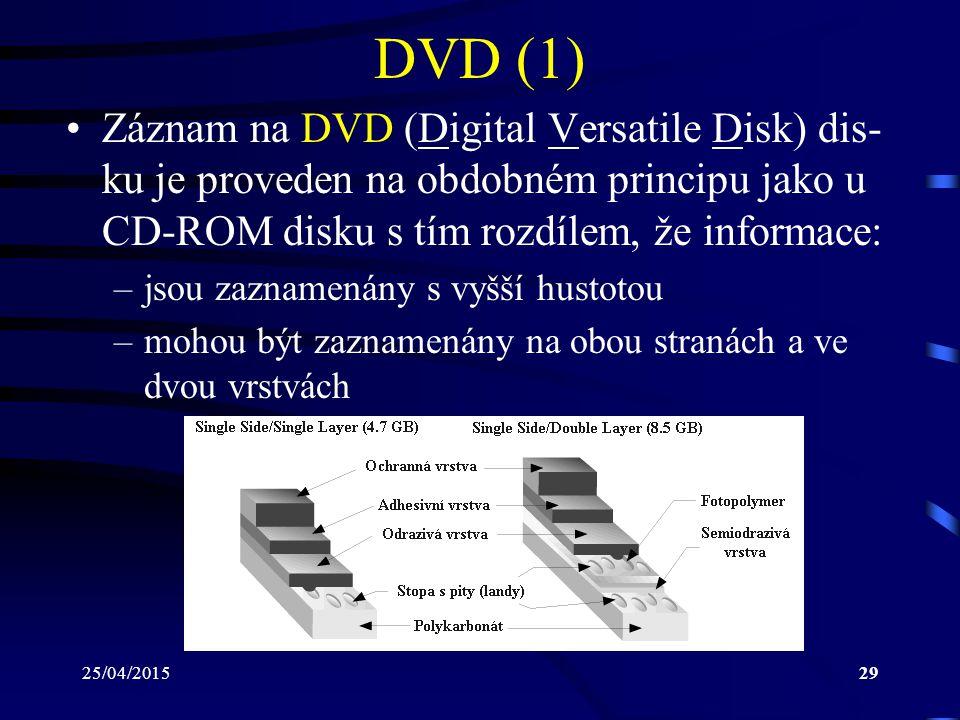 DVD (1) Záznam na DVD (Digital Versatile Disk) dis-ku je proveden na obdobném principu jako u CD-ROM disku s tím rozdílem, že informace: