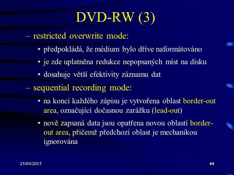 DVD-RW (3) restricted overwrite mode: sequential recording mode: