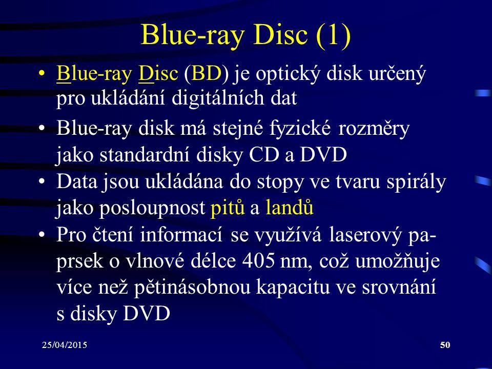 Blue-ray Disc (1) Blue-ray Disc (BD) je optický disk určený pro ukládání digitálních dat.