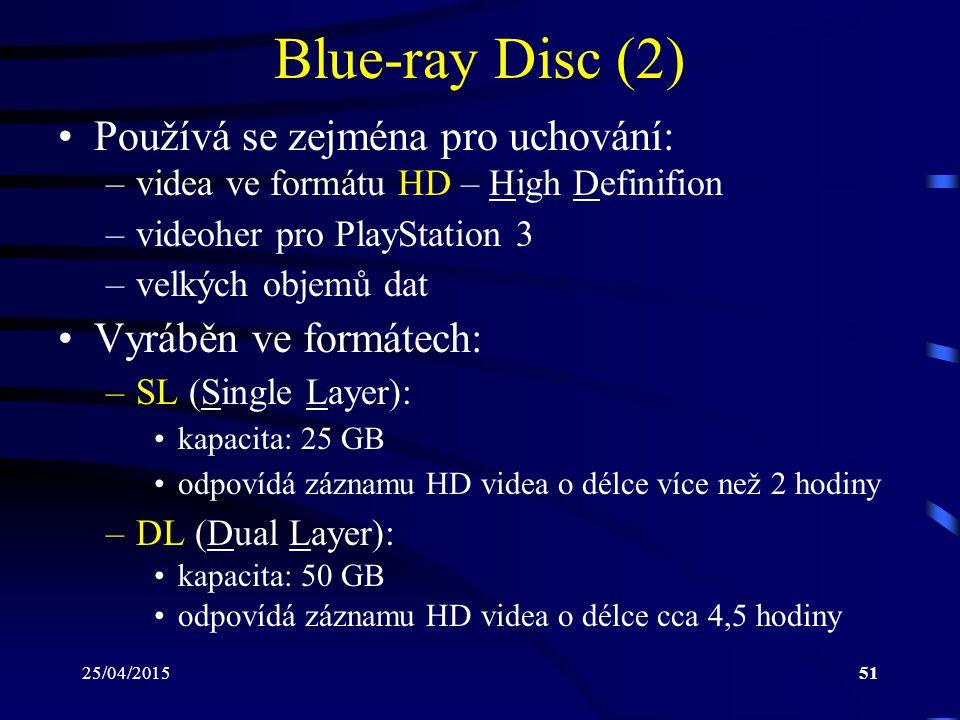 Blue-ray Disc (2) Používá se zejména pro uchování: