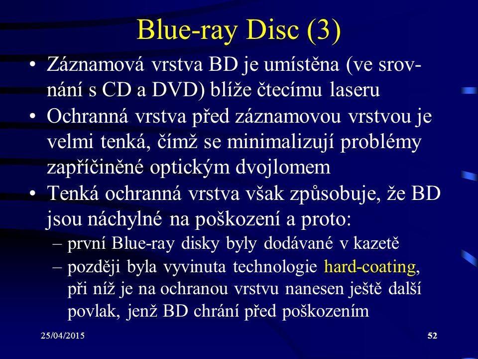 Blue-ray Disc (3) Záznamová vrstva BD je umístěna (ve srov- nání s CD a DVD) blíže čtecímu laseru.