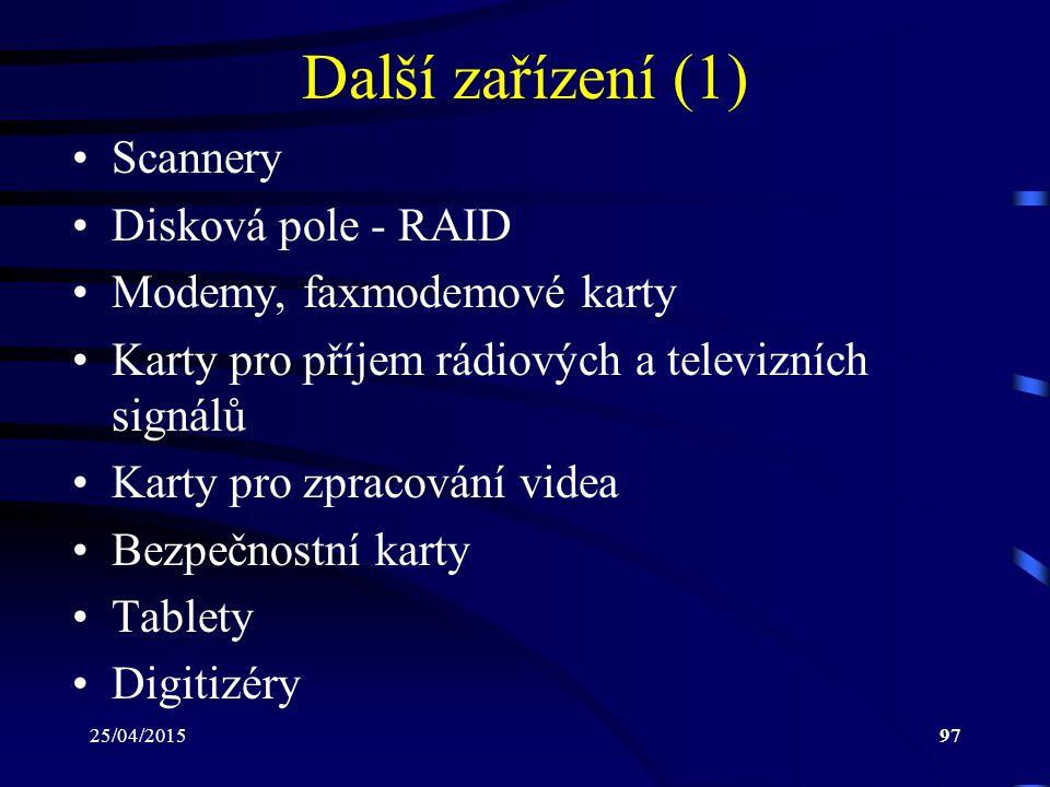 Další zařízení (1) Scannery Disková pole - RAID