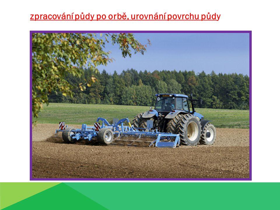 zpracování půdy po orbě, urovnání povrchu půdy