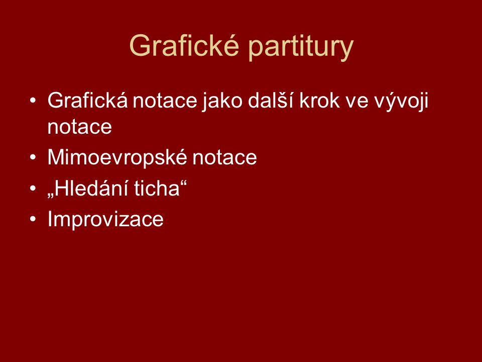 Grafické partitury Grafická notace jako další krok ve vývoji notace