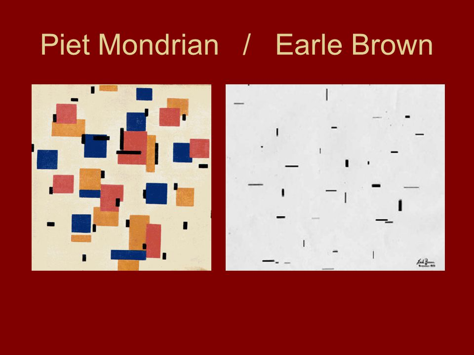 Piet Mondrian / Earle Brown