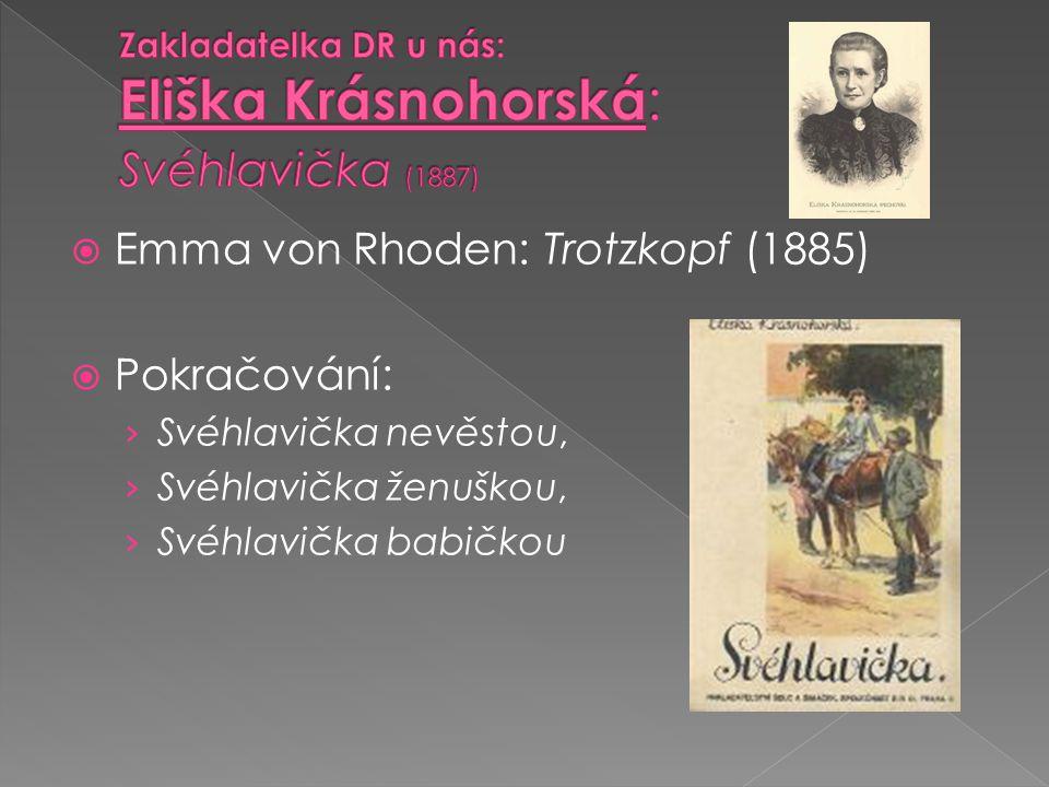 Zakladatelka DR u nás: Eliška Krásnohorská: Svéhlavička (1887)
