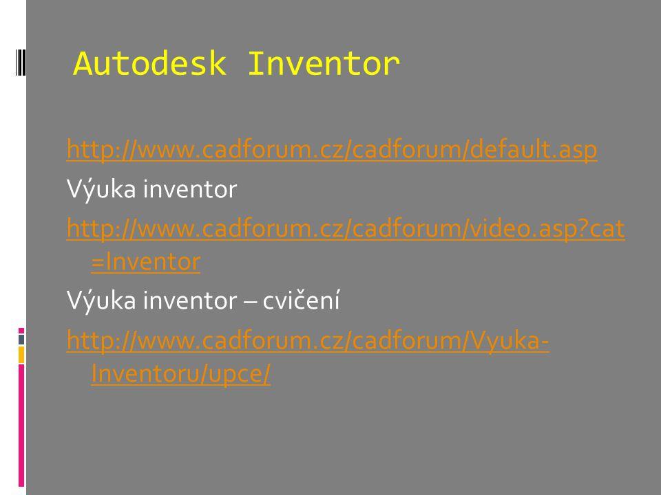 Autodesk Inventor http://www.cadforum.cz/cadforum/default.asp