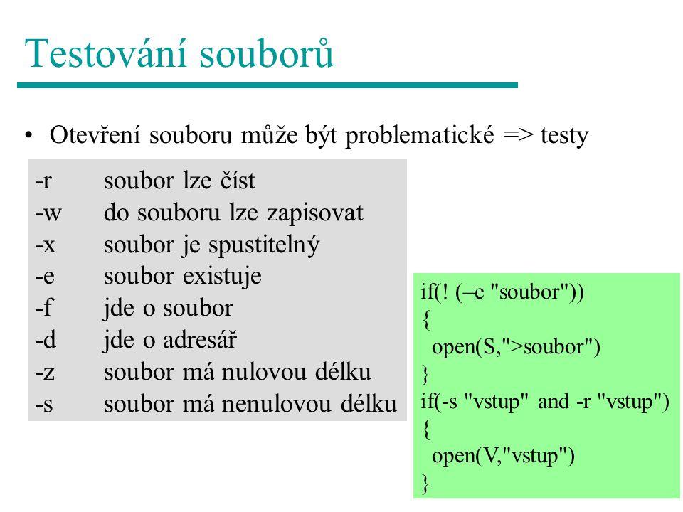 Testování souborů Otevření souboru může být problematické => testy
