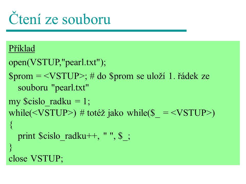 Čtení ze souboru Příklad open(VSTUP, pearl.txt );