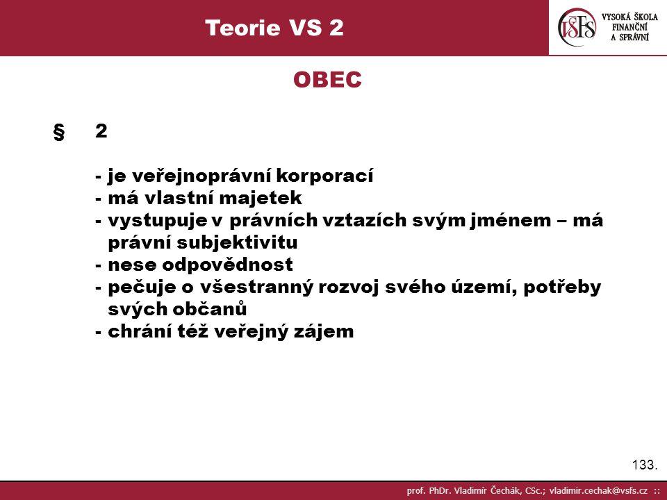 Teorie VS 2 OBEC § 2 - je veřejnoprávní korporací - má vlastní majetek