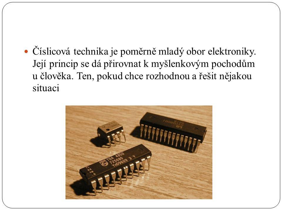 Číslicová technika je poměrně mladý obor elektroniky