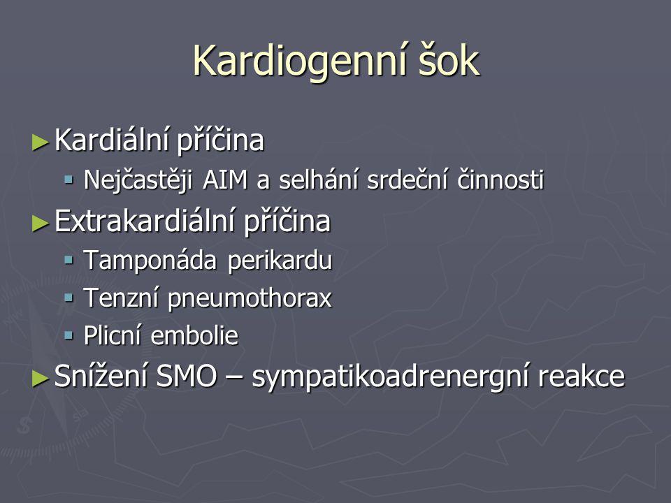 Kardiogenní šok Kardiální příčina Extrakardiální příčina