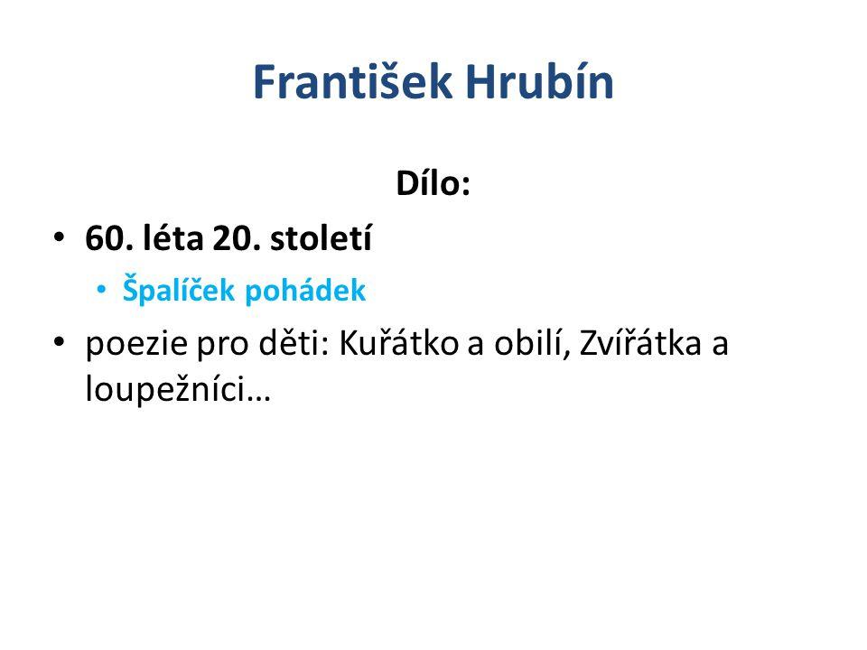 František Hrubín Dílo: 60. léta 20. století