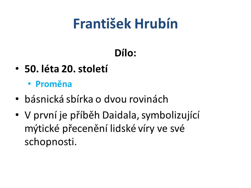 František Hrubín Dílo: 50. léta 20. století