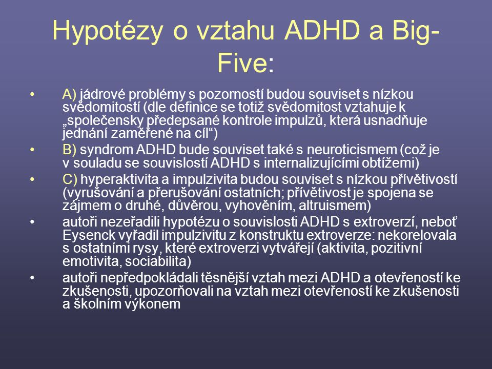 Hypotézy o vztahu ADHD a Big-Five: