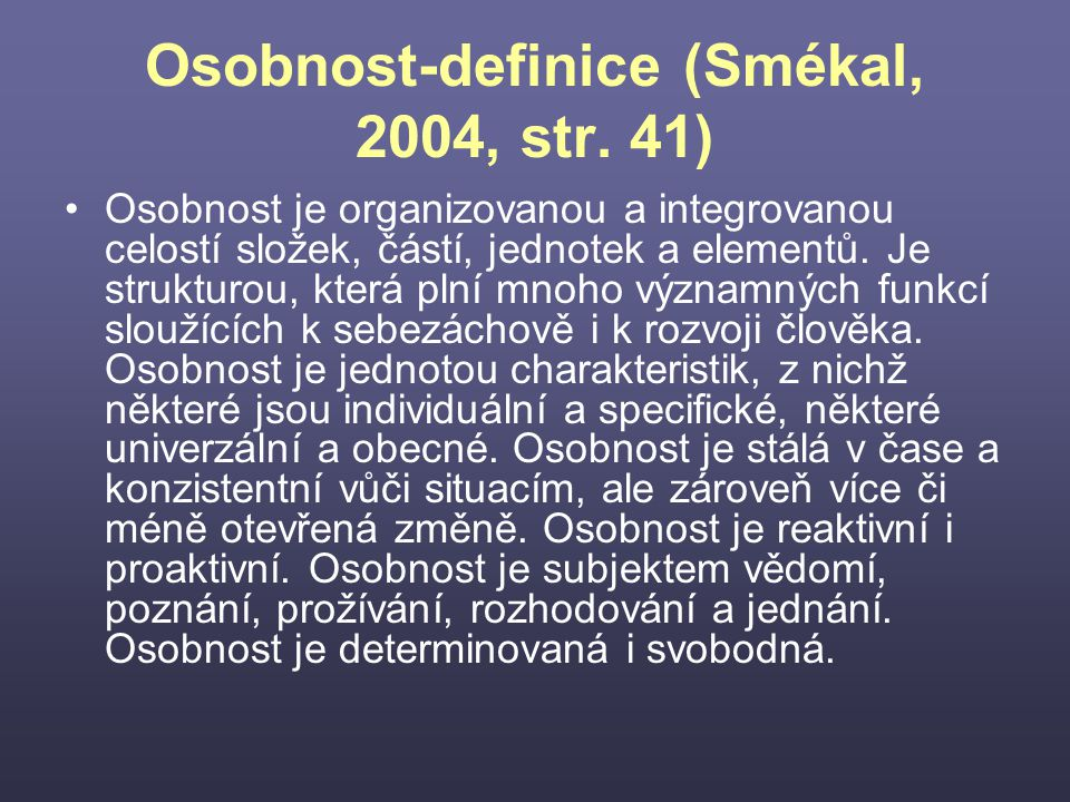 Osobnost-definice (Smékal, 2004, str. 41)