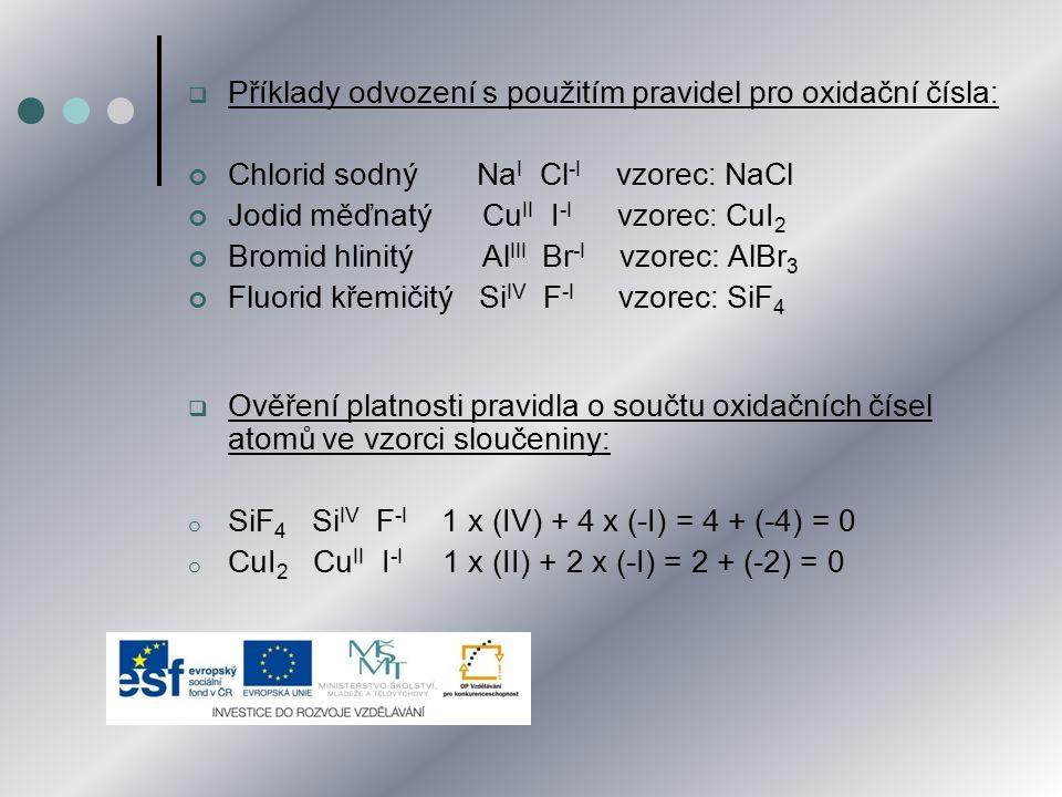 Příklady odvození s použitím pravidel pro oxidační čísla:
