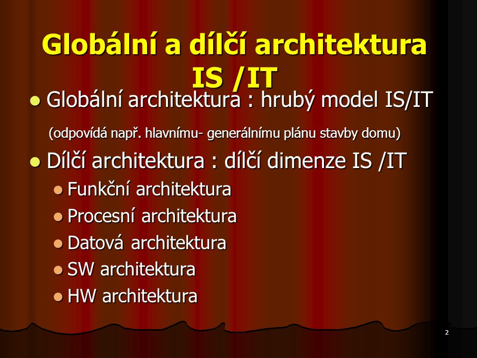 Globální a dílčí architektura IS /IT
