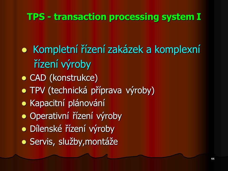 TPS - transaction processing system I