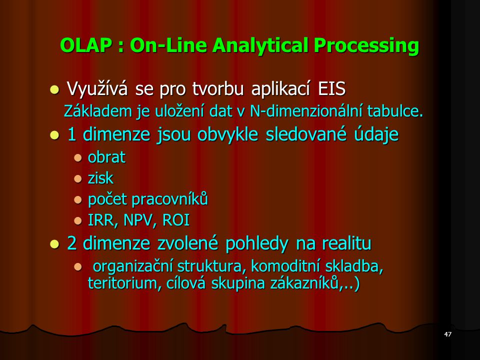 OLAP : On-Line Analytical Processing