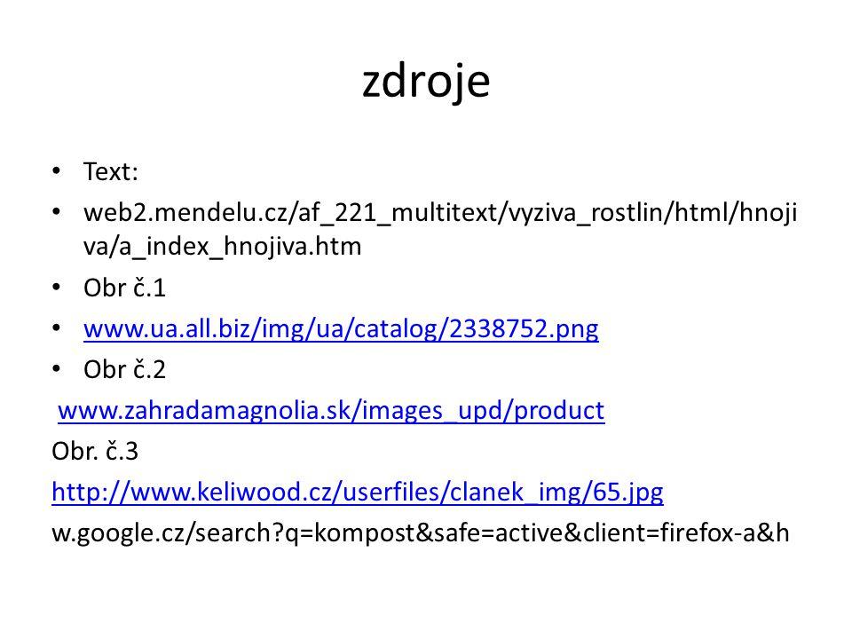 zdroje Text: web2.mendelu.cz/af_221_multitext/vyziva_rostlin/html/hnojiva/a_index_hnojiva.htm. Obr č.1.