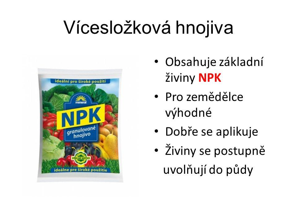 Vícesložková hnojiva Obsahuje základní živiny NPK