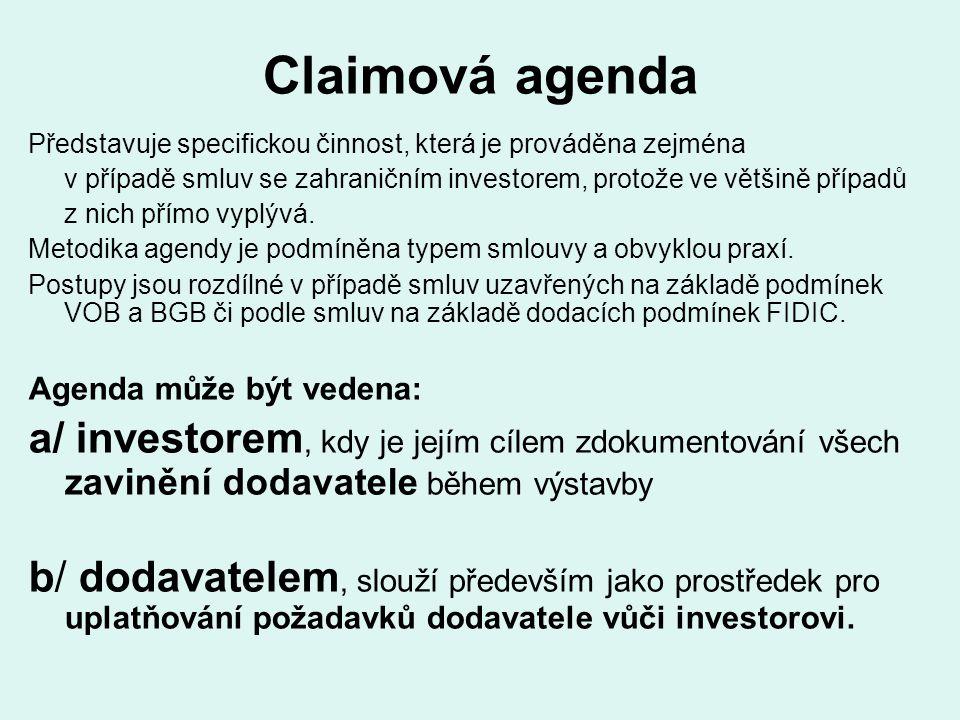 Claimová agenda Představuje specifickou činnost, která je prováděna zejména. v případě smluv se zahraničním investorem, protože ve většině případů.
