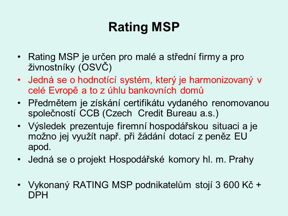 Rating MSP Rating MSP je určen pro malé a střední firmy a pro živnostníky (OSVČ)