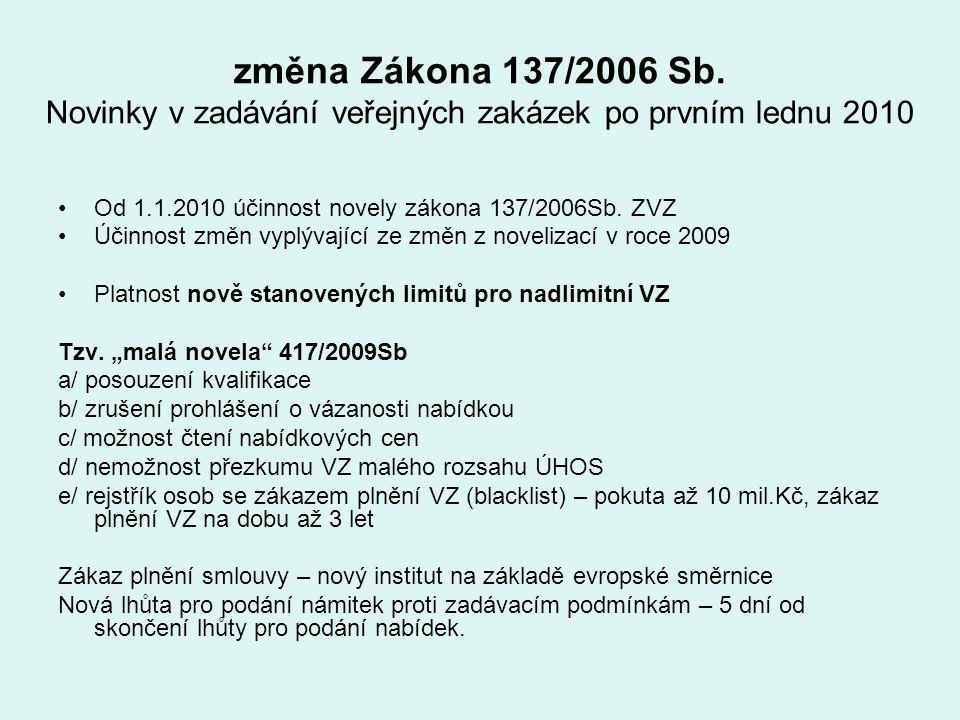 změna Zákona 137/2006 Sb. Novinky v zadávání veřejných zakázek po prvním lednu 2010