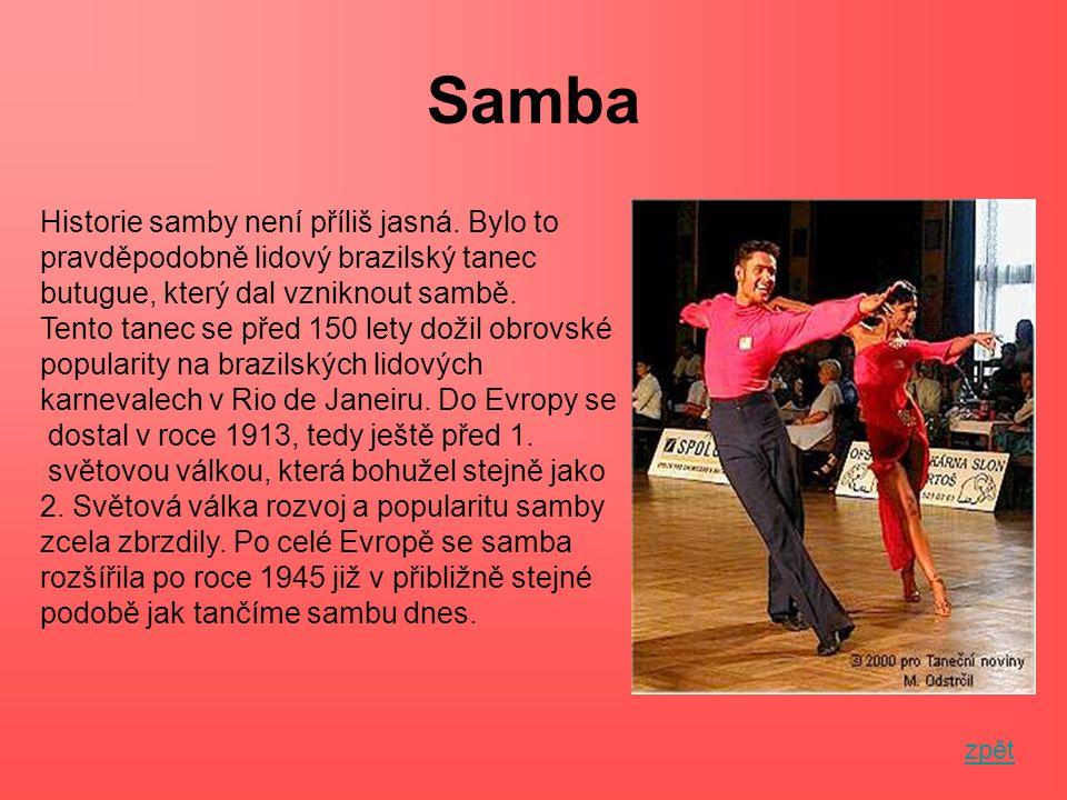 Samba Historie samby není příliš jasná. Bylo to