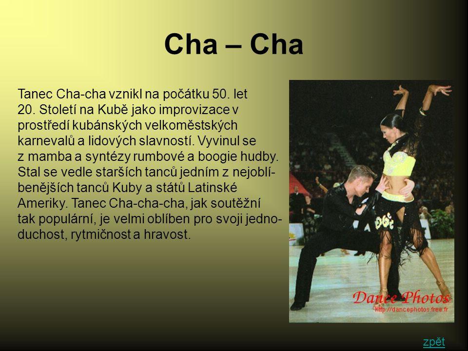 Cha – Cha Tanec Cha-cha vznikl na počátku 50. let