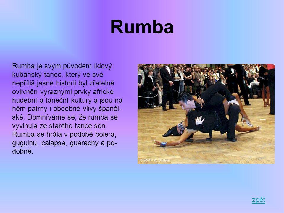 Rumba Rumba je svým původem lidový kubánský tanec, který ve své