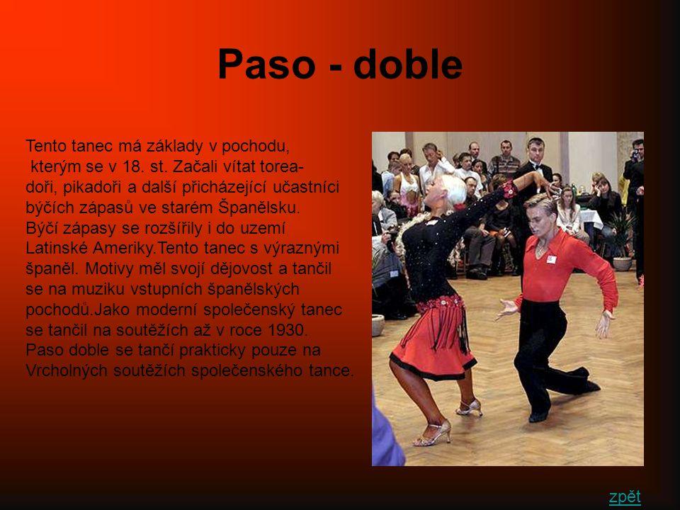 Paso - doble Tento tanec má základy v pochodu,