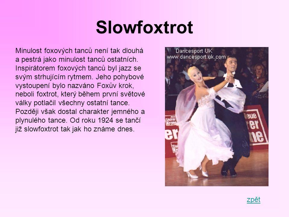 Slowfoxtrot Minulost foxových tanců není tak dlouhá