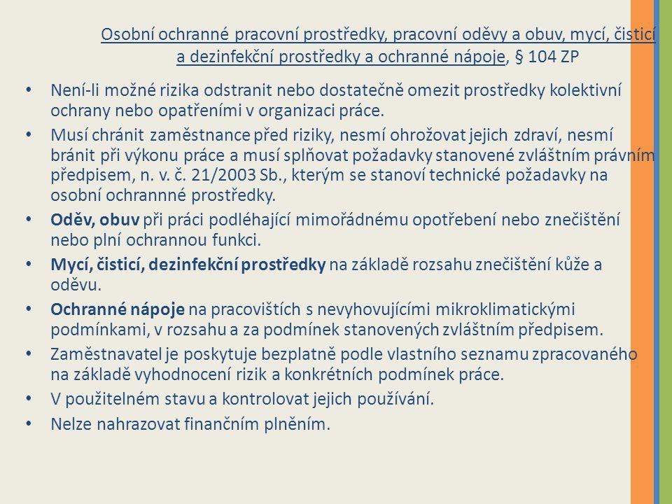 Osobní ochranné pracovní prostředky, pracovní oděvy a obuv, mycí, čisticí a dezinfekční prostředky a ochranné nápoje, § 104 ZP