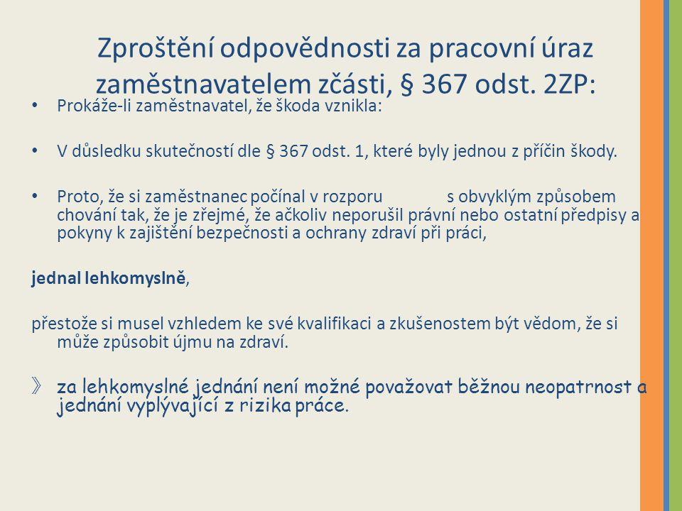 Zproštění odpovědnosti za pracovní úraz zaměstnavatelem zčásti, § 367 odst. 2ZP: