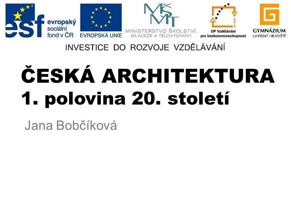 ČESKÁ ARCHITEKTURA 1. polovina 20. století