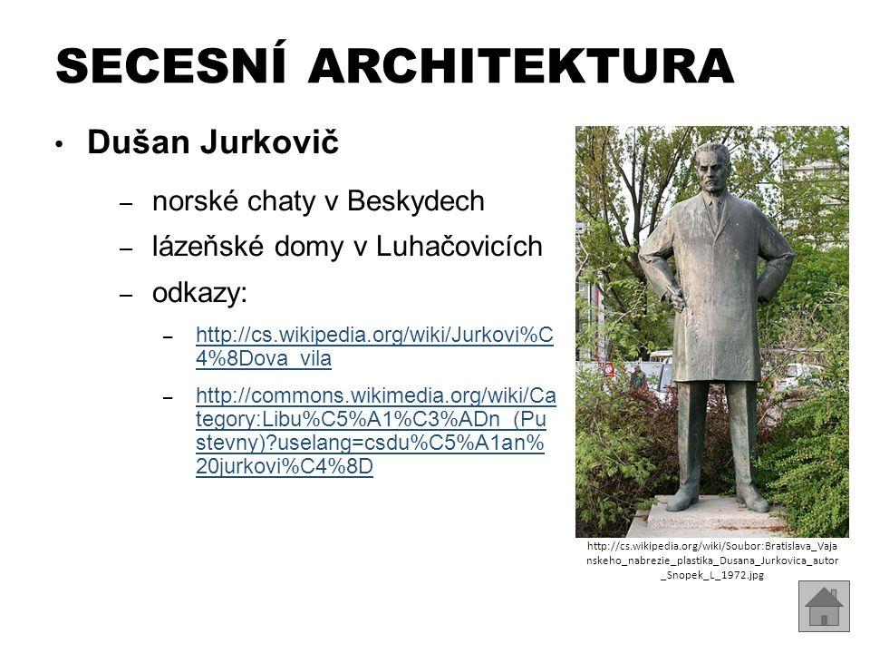 SECESNÍ ARCHITEKTURA Dušan Jurkovič norské chaty v Beskydech
